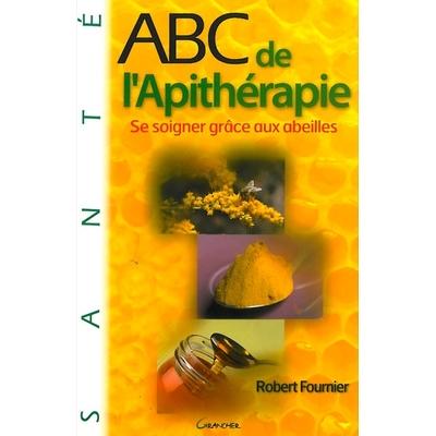 ABC de l'Apithérapie - Robert Fournier