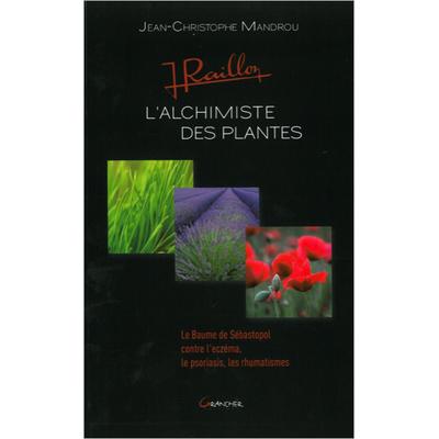 Jean Raillon - L'Alchimiste des Plantes - Jean-Christophe Mandrou