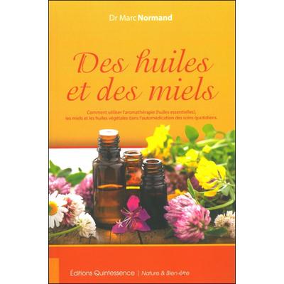 Des Huiles et des Miels - Dr. Marc Normand