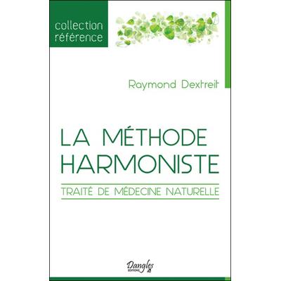 La Méthode Harmoniste - Raymond Dextreit