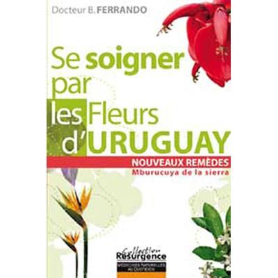 Se Soigner Par les Fleurs d'Uruguay - Bernando Ferrando