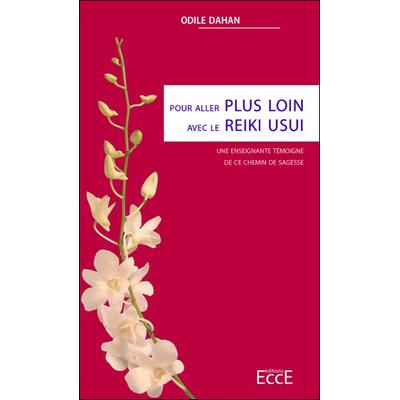 Pour Aller Plus Loin Avec le Reiki Usui - Odile Dahan