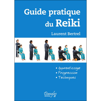 Guide Pratique du Reiki - Laurent Bertrel