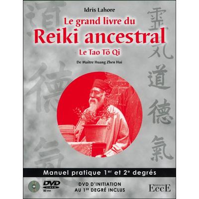 Le Grand Livre du Reiki Ancestral - Idris Lahore