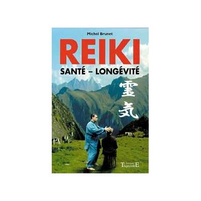 Reiki - Santé. Longévité - Michel Brunet