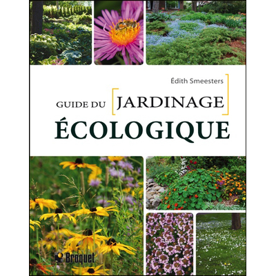 Guide du Jardinage Ecologique - Edith Smeesters