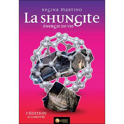 La Shungite - Energie de Vie - Regina Martino