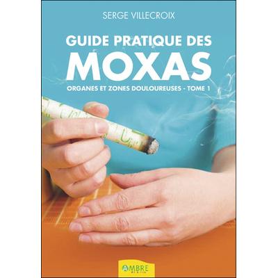 Guide Pratique des Moxas - Serge Villecroix