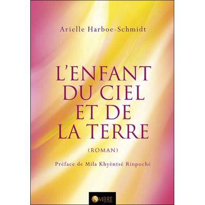 L'Enfant du Ciel et de la Terre - Arielle Harboe-Schmidt