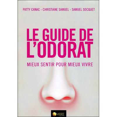 Le Guide de l'Odorat -  Patty Canac, Christiane Samuel & Samuel Socquet