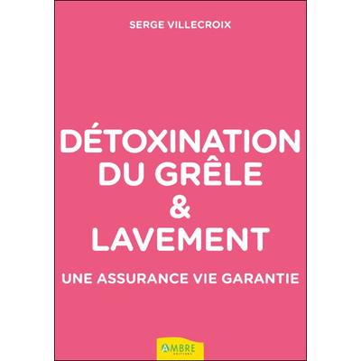 Détoxination du Grêle & Lavement - Serge Villecroix