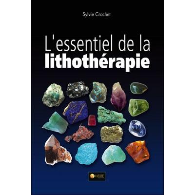 L'Essentiel de Lithothérapie - Sylvie Crochet