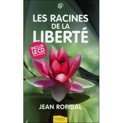 Les Racines de la Liberté - Jean Rofidal
