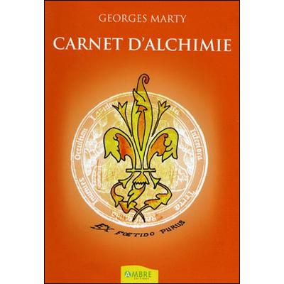 Carnet d'Alchimie - Ex Foetido Purus - Georges Marty