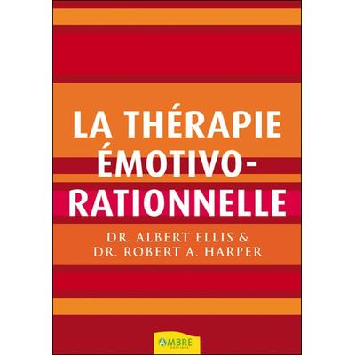 La Thérapie Emotivo-Rationnelle - Dr. Albert Ellis