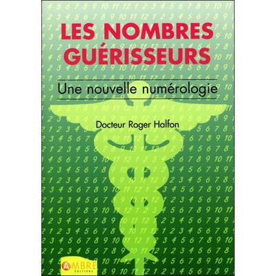Les Nombres Guérisseurs - Dr. Roger Halfon