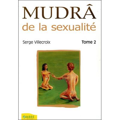 Mudra de la Sexualité T2 - Serge Villecroix