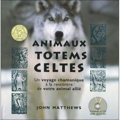 Animaux Totems Celtes - John Matthews