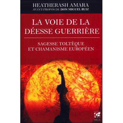 La Voie de la Déesse Guerrière - HeatherAsh Amara