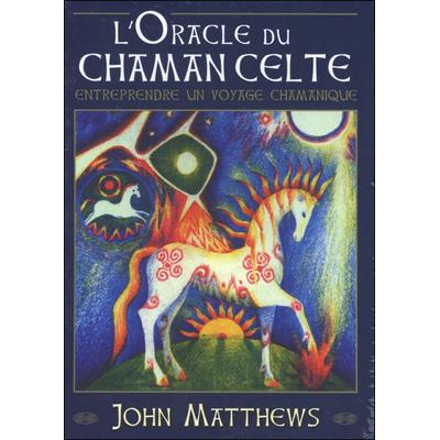L'Oracle du Chaman Celte - John Matthews