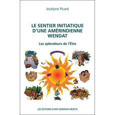 Le Sentier Initiatique d'une Amérindienne Wendat - Jocelyne Picard