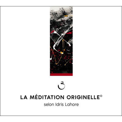 La Méditation Originelle - Idris Lahore