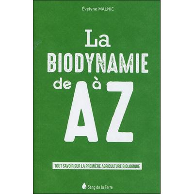 La Biodynamie de A à Z - Evelyne Malnic