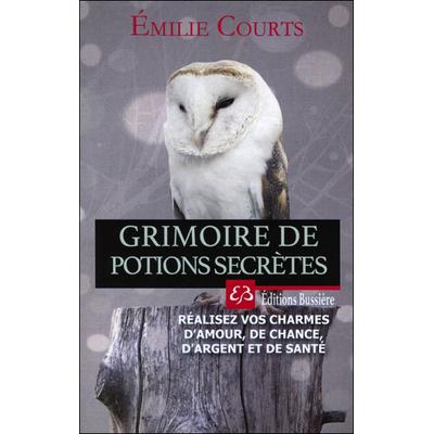 Grimoire de Potions Secrètes - Emilie Courts