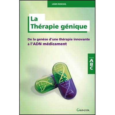 La Thérapie Génique - Louis Buscail