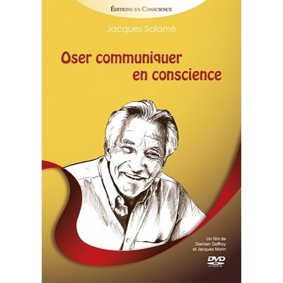 Oser Communiquer en Conscience - Jacques Salomé
