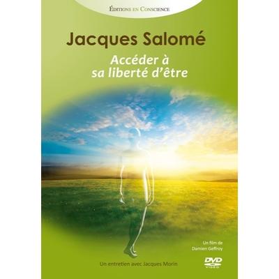 Accéder à sa Liberté d' Être - Jacques Salomé
