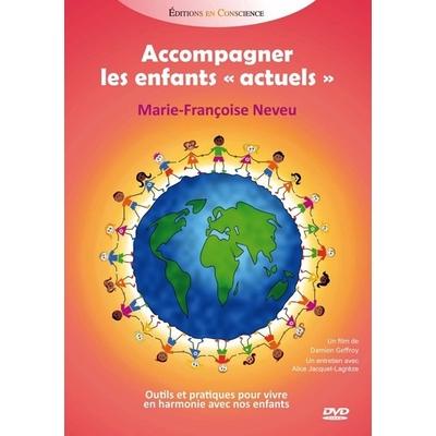 """Accompagner Les Enfants """"Actuels"""" -  Marie-Françoise Neveu"""