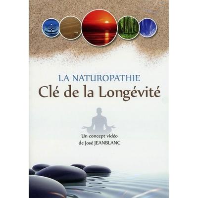 La Naturopathie - Clé de la Longévité - José Jeanblanc
