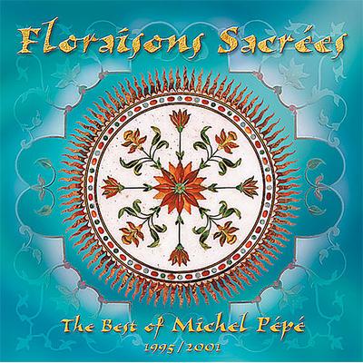 Floraisons Sacrées - Michel Pépé