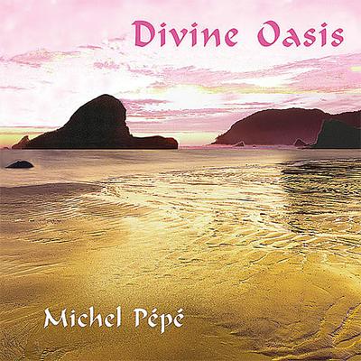 Divine Oasis - Michel Pépé