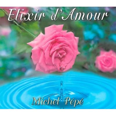 Elixir d'Amour - Michel Pépé