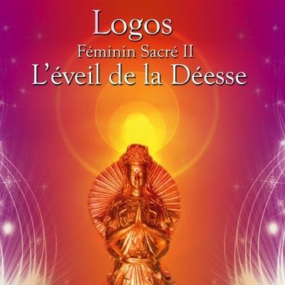 Féminin Sacré II - L'éveil de la Déesse - Logos