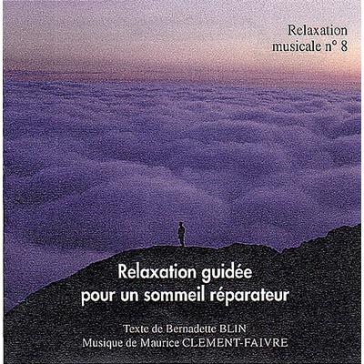 Relaxation Guidée pour un Sommeil Réparateur - B. Blin
