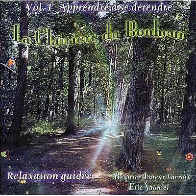 La Clairiere du Bonheur - Eric Saunier