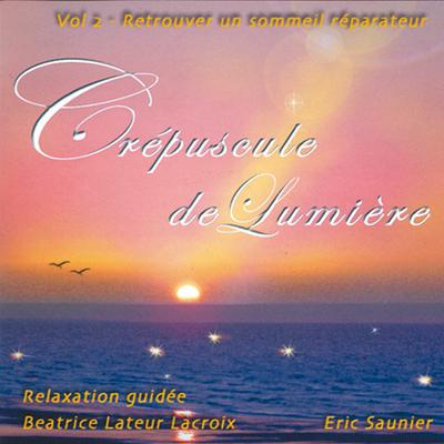 Crépuscule de Lumière vol 2 - Eric Saunier