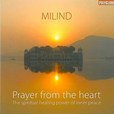 Prayer From The Heart - Milind