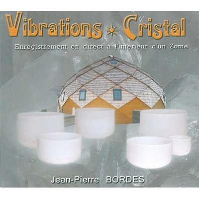 Vibrations Cristal - Jean-Pierre Bordes