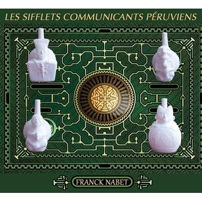 Les Sifflets Communicants Péruviens - Franck Nabet