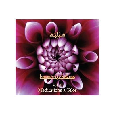 Harmoni Chakras Vol.2 - Méditations à Telos - Ailia
