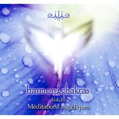 Harmon i chakras - Vol 3 : Méditations Angéliques - Ailia