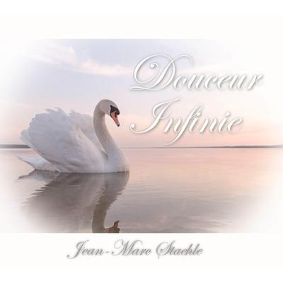 Douceur Infinie - Jean-Marc Staehle