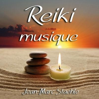 Reiki Musique - Jean-Marc Staehle