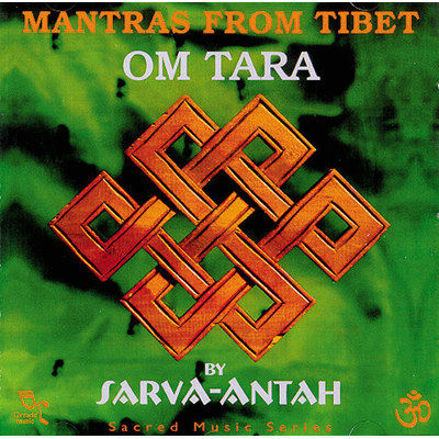 Mantras From Tibet : Om Tara - Sarva Antha