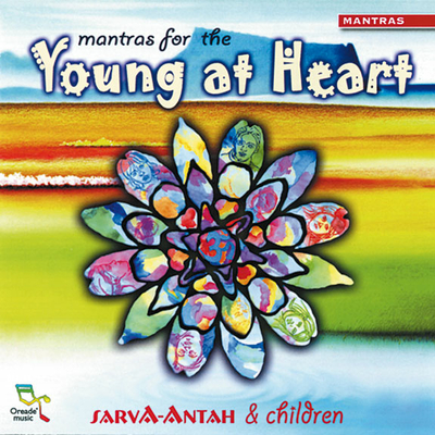 Mantras For the Young at Heart - Sarva Antah