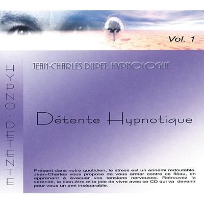 Détente Hypnotique Vol.1 - Jean-Charles Dupet